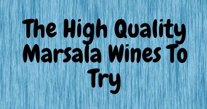 The High Quality Marsala Wines To Try